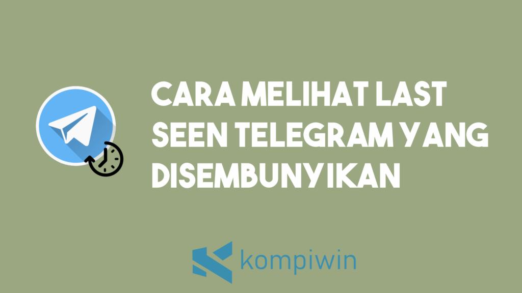 Cara Melihat Last Seen Telegram Yang Disembunyikan 1