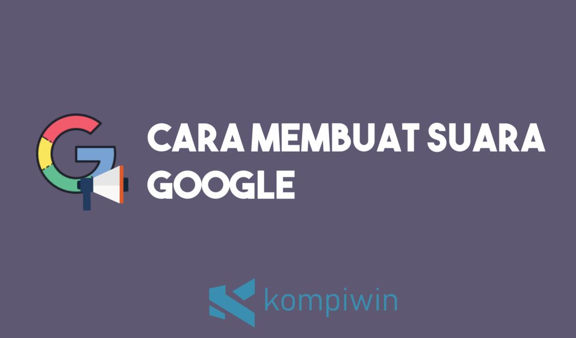 Cara Membuat Suara Google 1