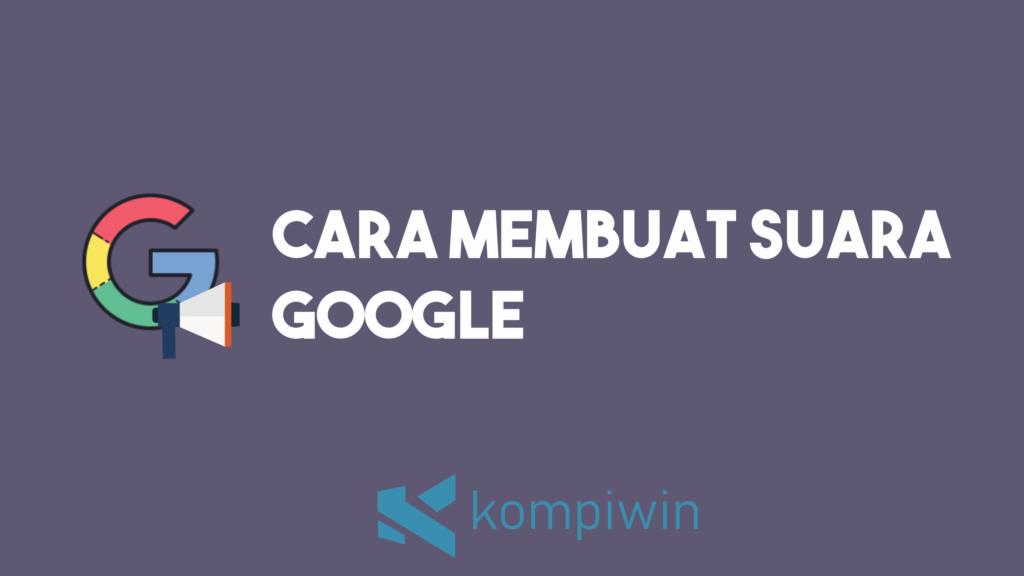 Cara Membuat Suara Google 7
