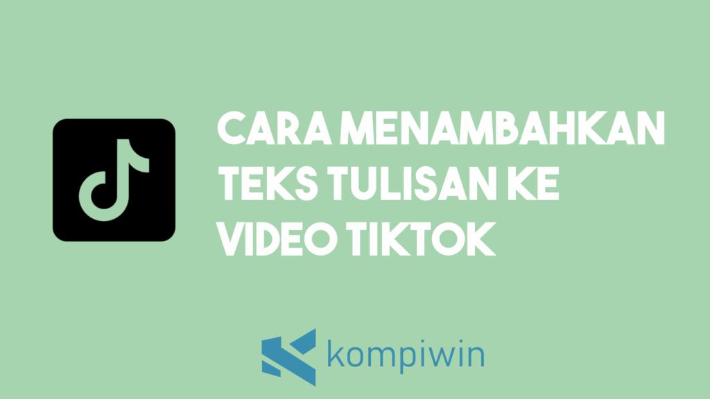 Cara Menambahkan Teks Tulisan Ke Video TikTok 2