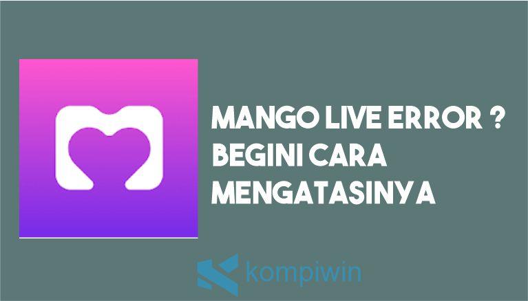 Cara Mengatasi Mango Live Error