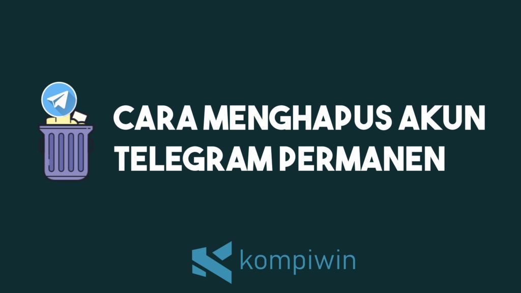 Cara Menghapus Akun Telegram Permanen 2