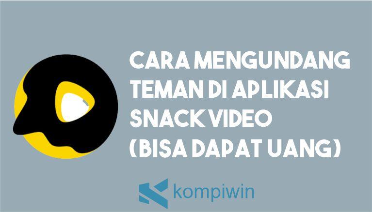 Cara Mengundang Teman di Snack Video