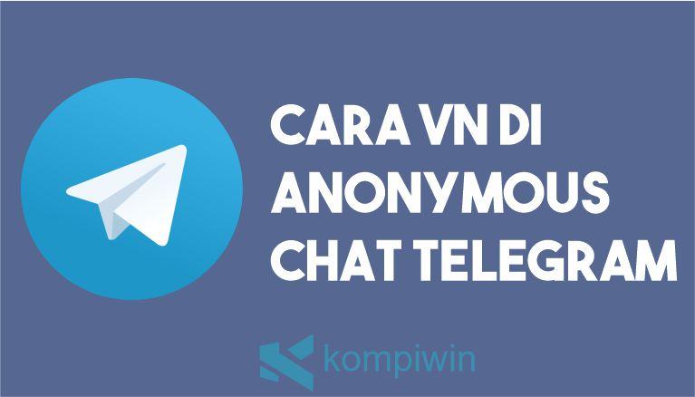 Cara VN di Anonymous Chat Telegram