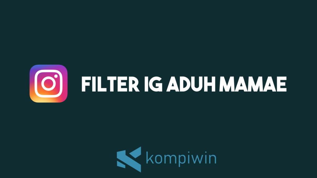 Filter IG Aduh Mamae 14