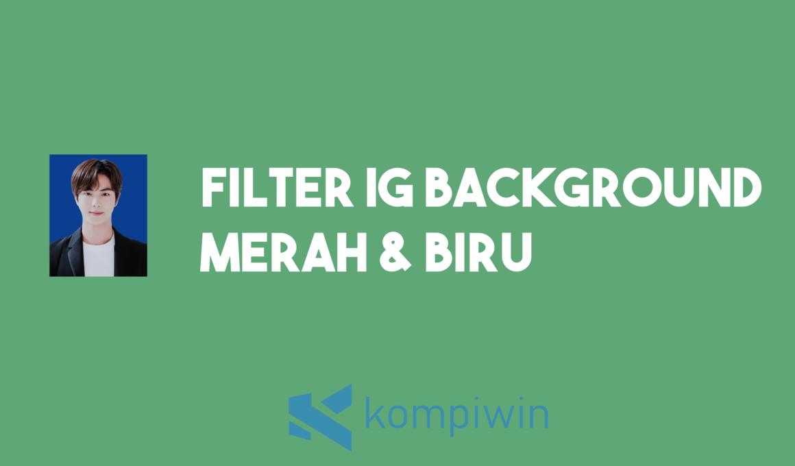 Filter IG Backgorund Merah dan Biru