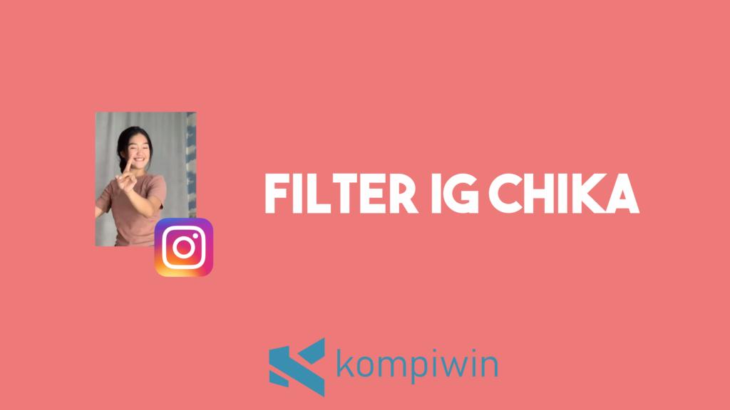 Filter IG Chika 12