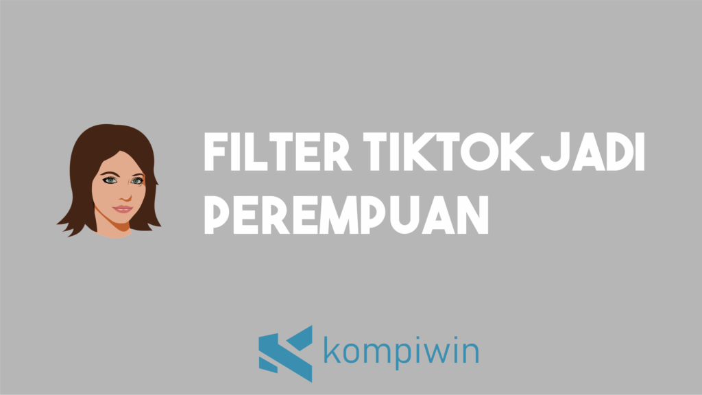 Filter TikTok Jadi Perempuan 8