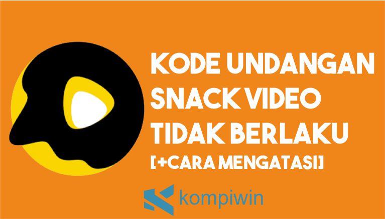 Kode Undangan Tidak Berlaku Snack Video