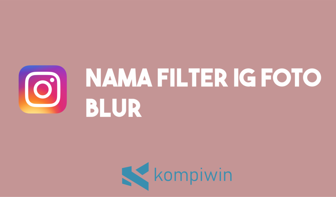 Nama Filter IG Foto Blur 1