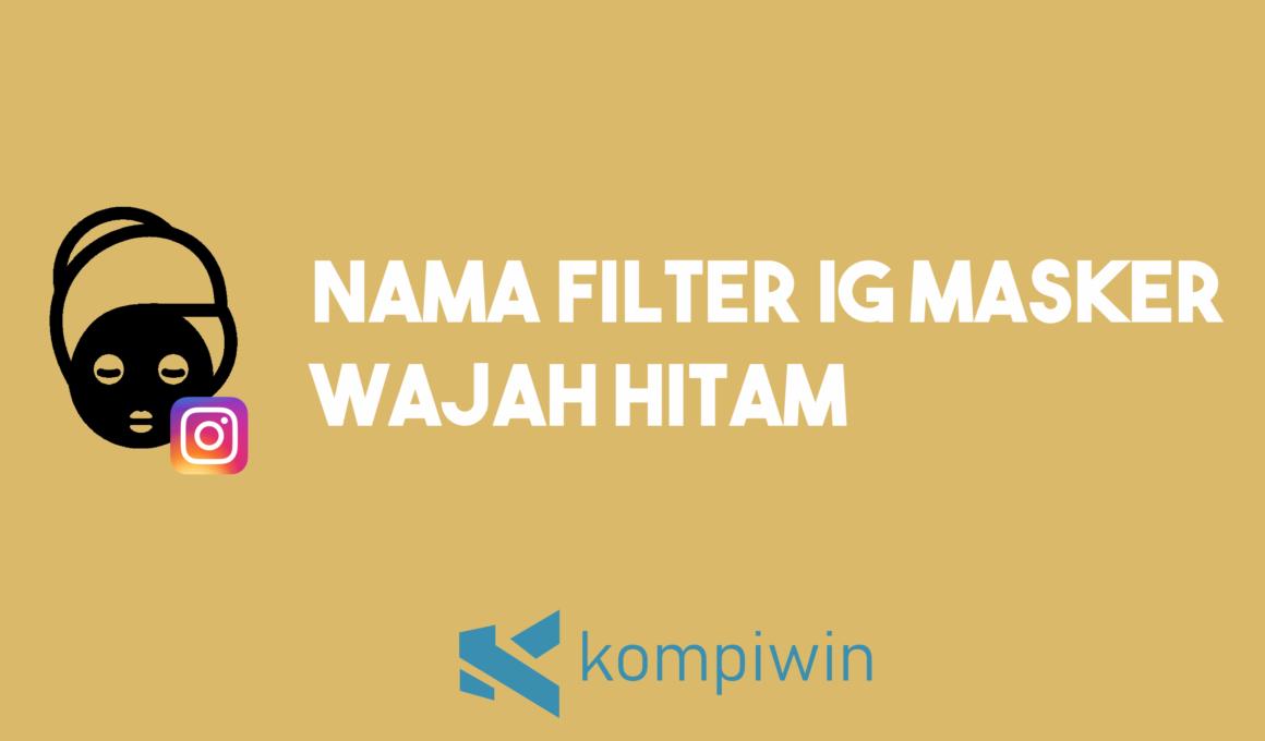 Nama Filter IG Masker Wajah Hitam 1