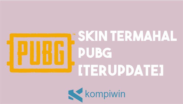 Skin Termahal PUBG