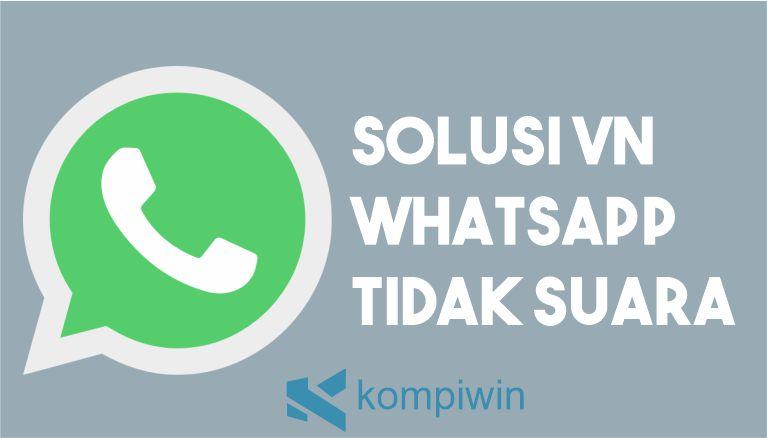Solusi Voice Note WhatsApp Tidak Ada Suara