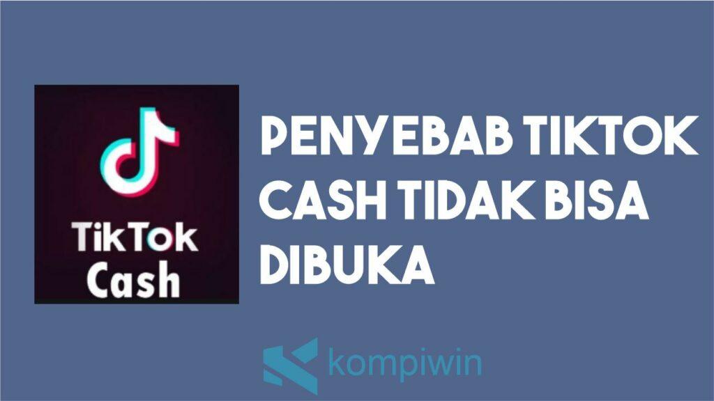 TikTok Cash Tidak Bisa Dibuka