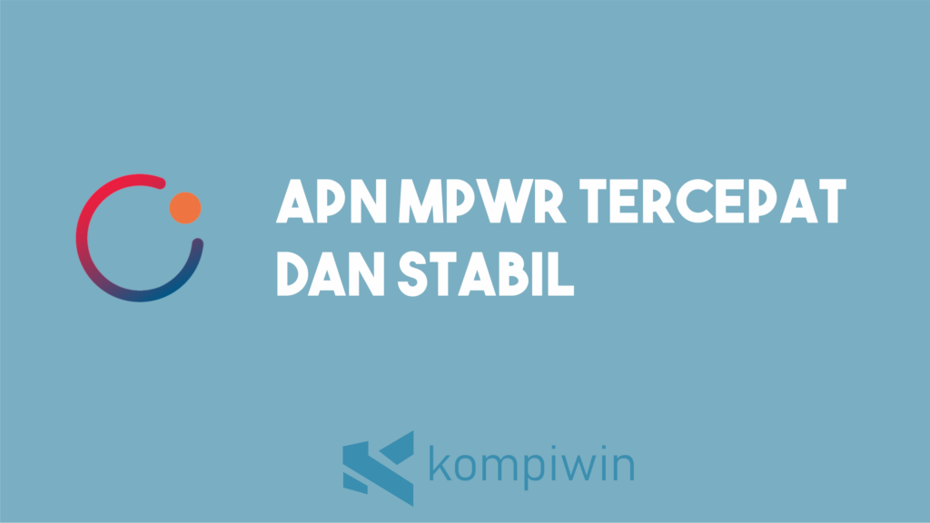 APN MPWR Tercepat dan Stabil 3