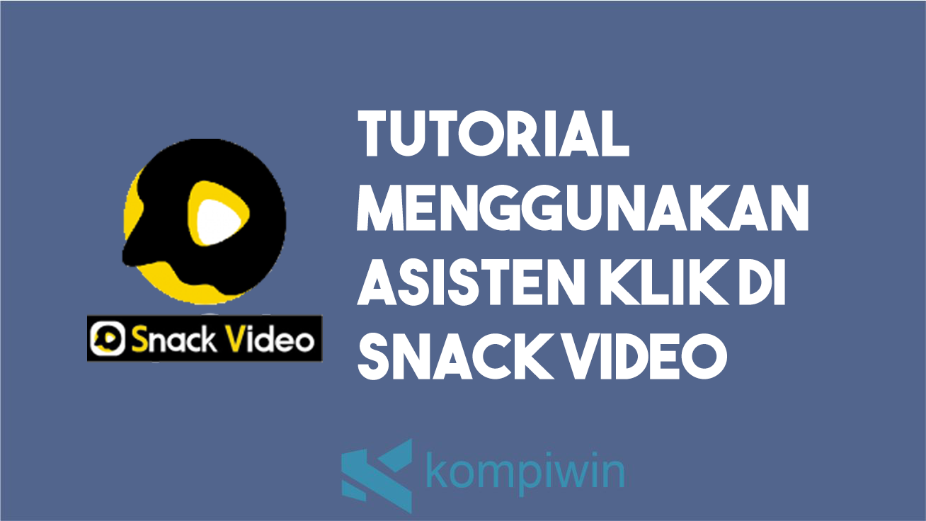 Asisten Klik Snack Video