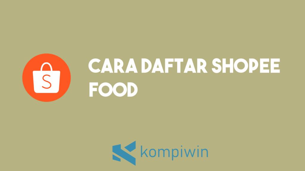 Cara Daftar Shopee Food 1