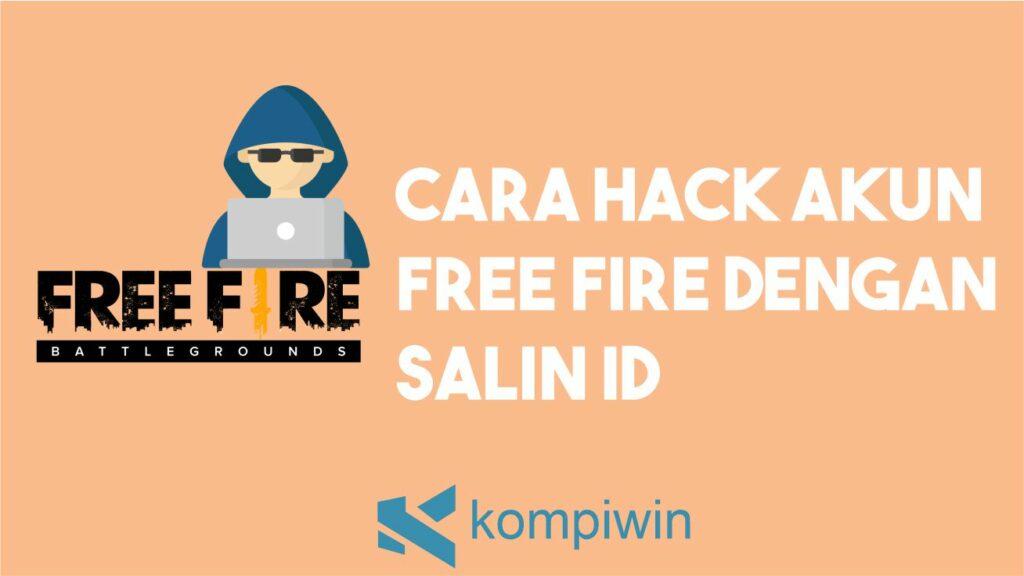 Cara Hack Akun Free Fire Dengan Salin ID
