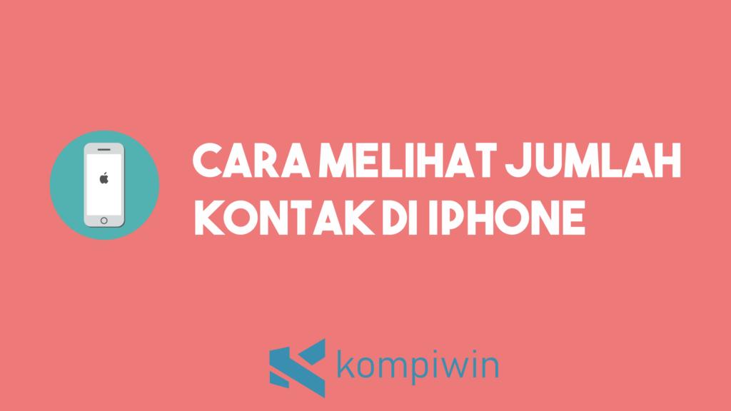 Cara Melihat Jumlah Kontak Di iPhone 1