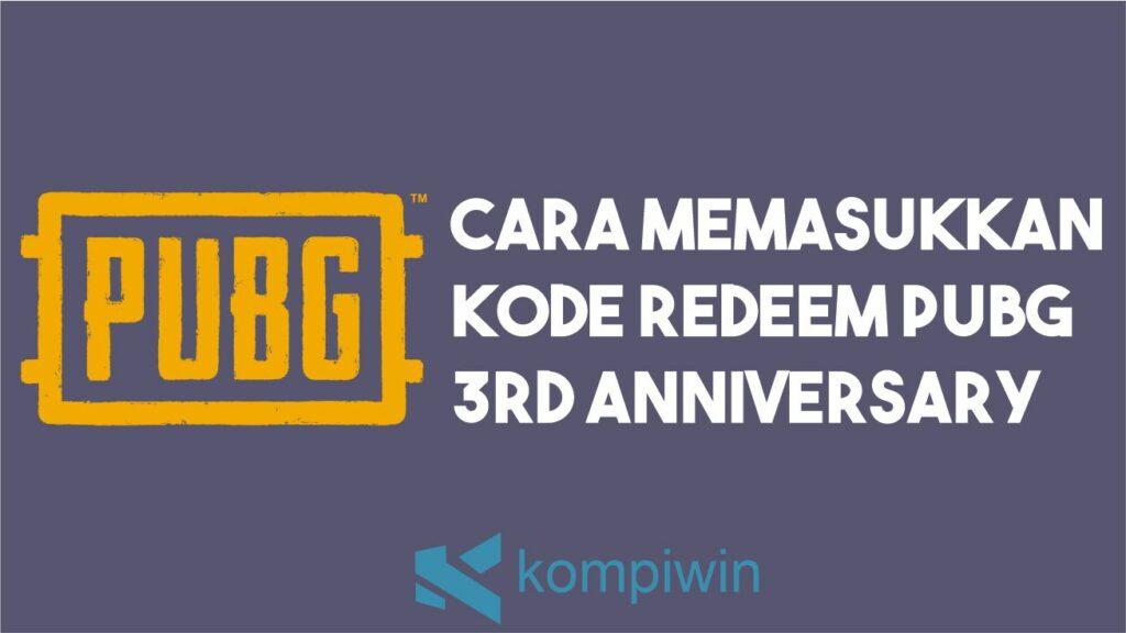 Cara Memasukkan Kode Redeem PUBG 3rd Anniversary