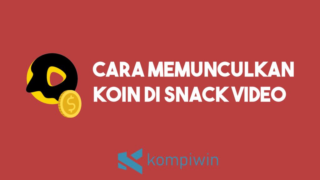 Cara Memunculkan Koin Di Snack Video 3
