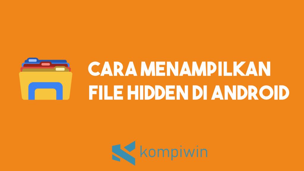 Cara Menampilkan File Hidden Di Android 1
