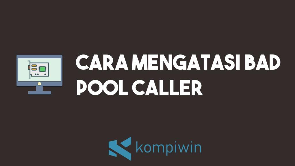 Cara Mengatasi Bad Pool Caller 4