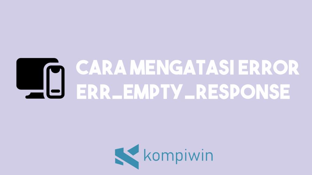 Cara Mengatasi Error ERR_EMPTY_RESPONSE 1