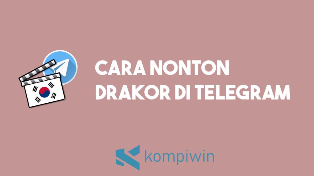 Cara Nonton Drakor Di Telegram 2