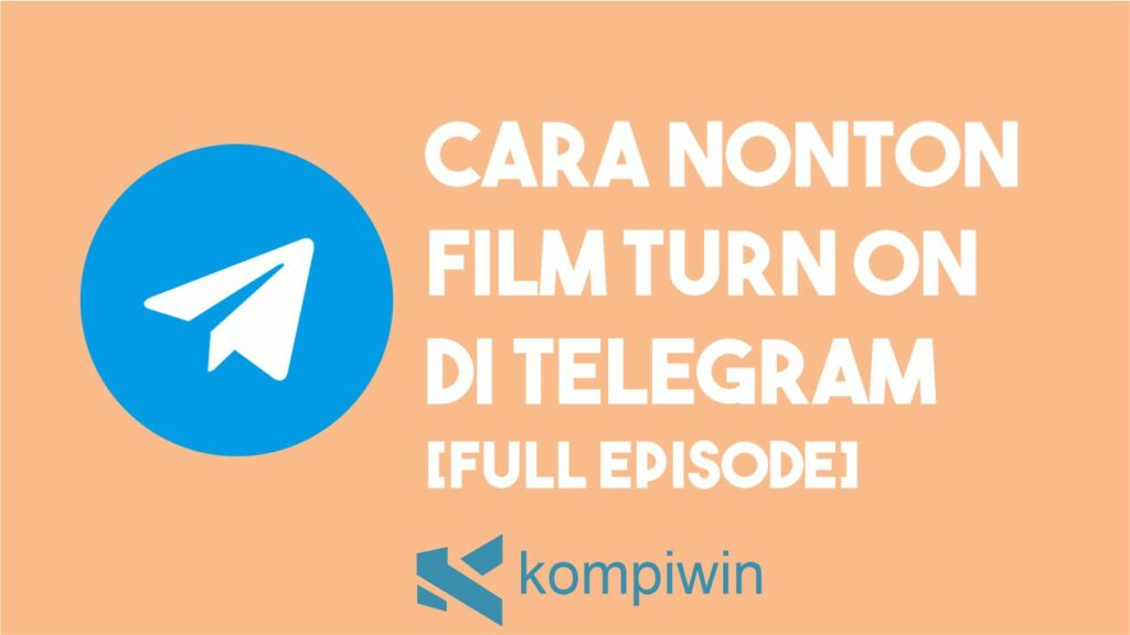 Cara Nonton Film Turn On Telegram