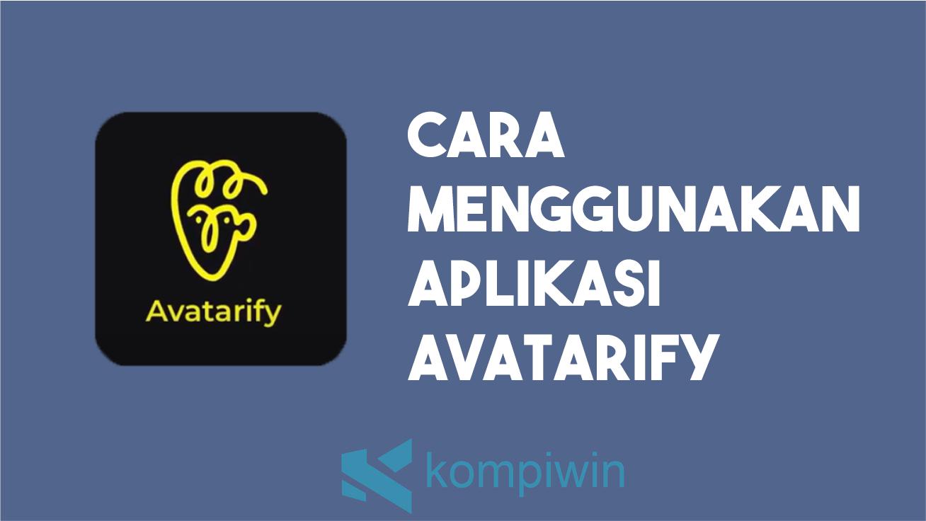 Cara menggunakan Aplikasi Avatarify