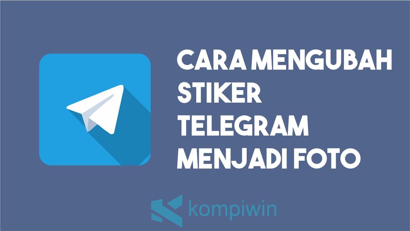Cara Mengubah Stiker Telegram Menjadi Foto