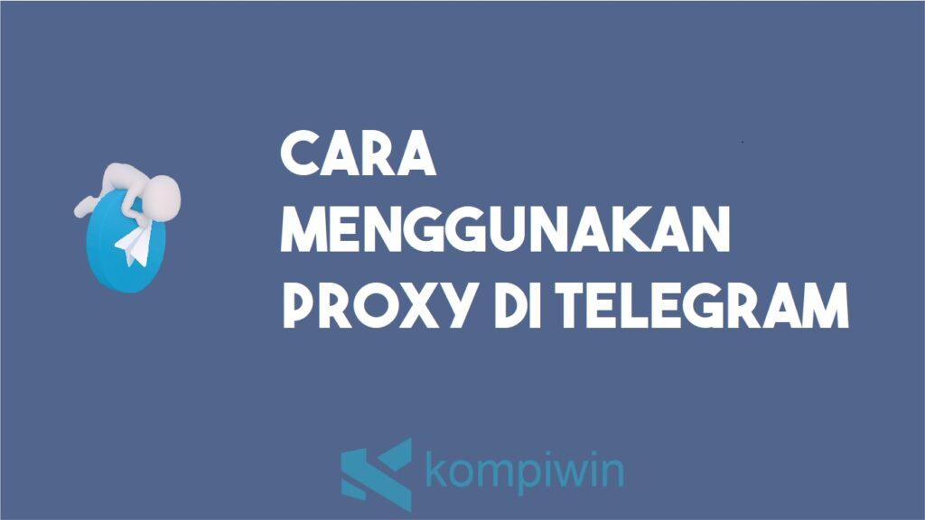 cara menggunakan proxy di telegram