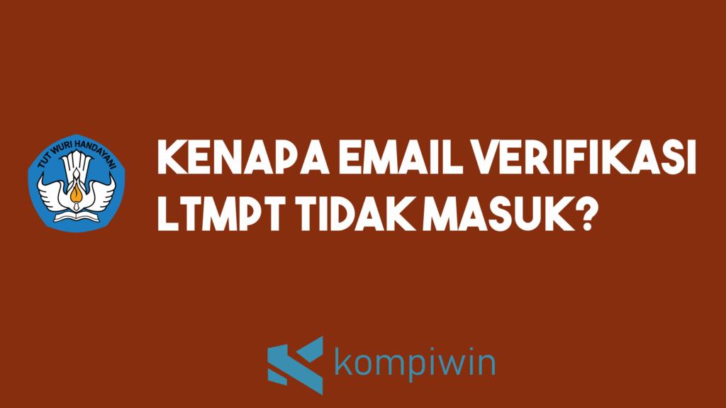 Kenapa Email Verifikasi LTMPT Tidak Masuk? Simak Tipsnya 4