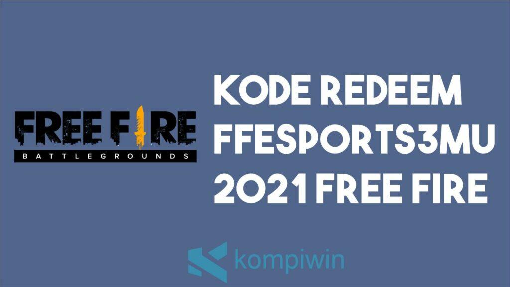 Kode FFESPORTS3MU 2021 Free Fire