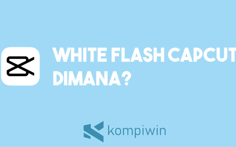 White Flash Capcut Dimana 13