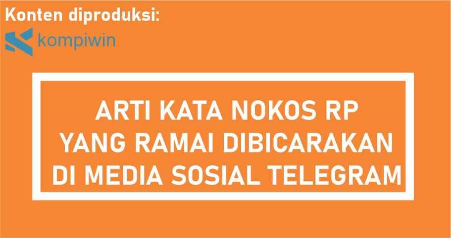 Apa Sih Arti Kata Nokos RP Di Aplikasi Telegram - Arti Kata RP Nokos di Telegram