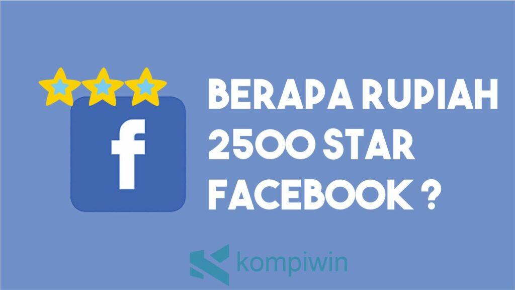 Berapa Rupiah 2500 Star Facebook