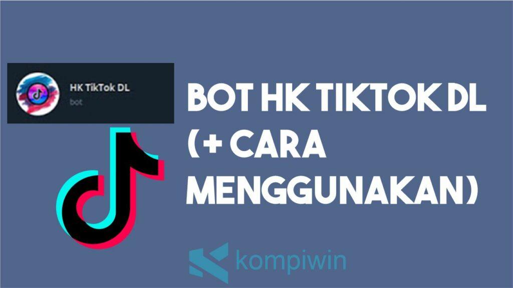 Bot HK TikTok DL