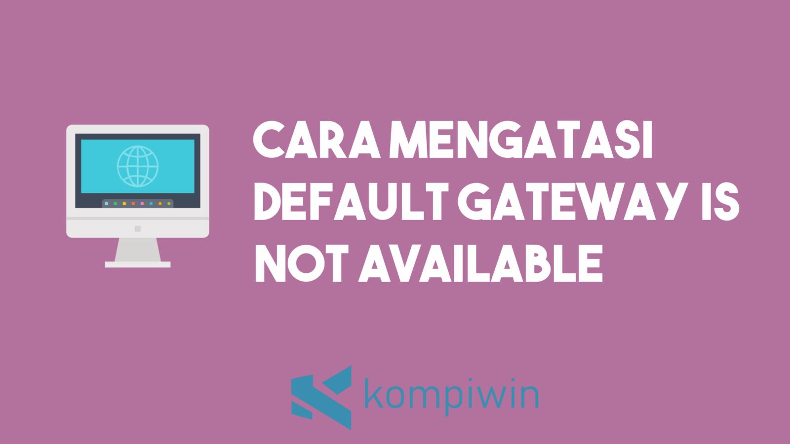 Cara Mengatasi Default Gateway Is Not Available 1