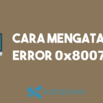 Cara Mengatasi Error 0x8007002 9