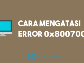 Cara Mengatasi Error 0x8007002 3