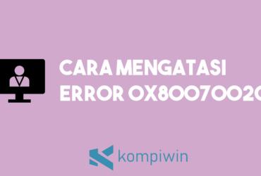 Cara Mengatasi Error 0x80070020 9