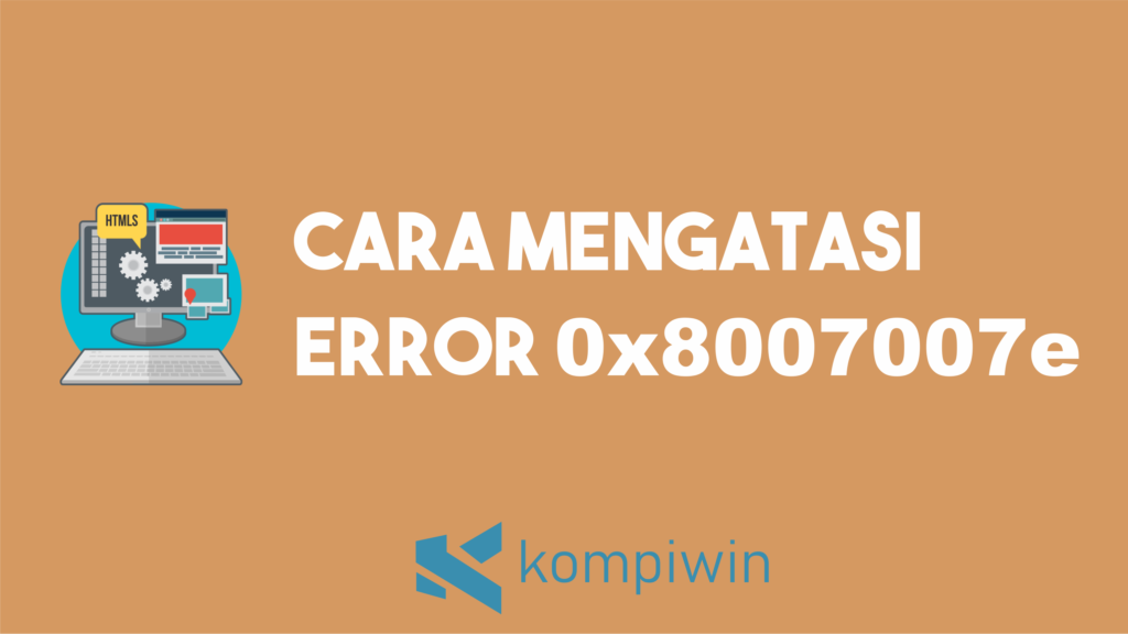 Cara Mengatasi Error 0x8007007e 4