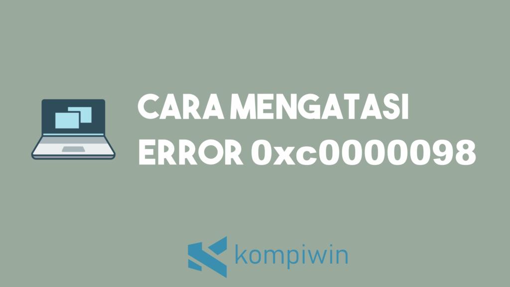 Cara Mengatasi Error 0xc0000098 3