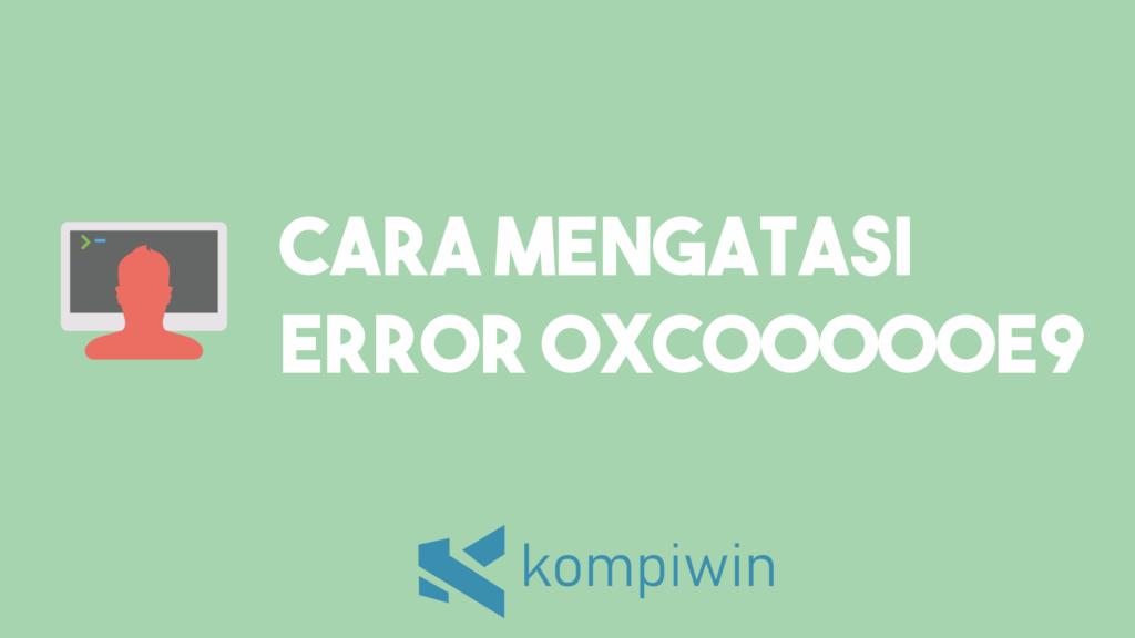 Cara Mengatasi Error 0xc00000e9 2