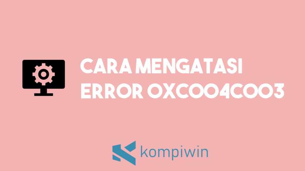 Cara Mengatasi Error 0xc004c003