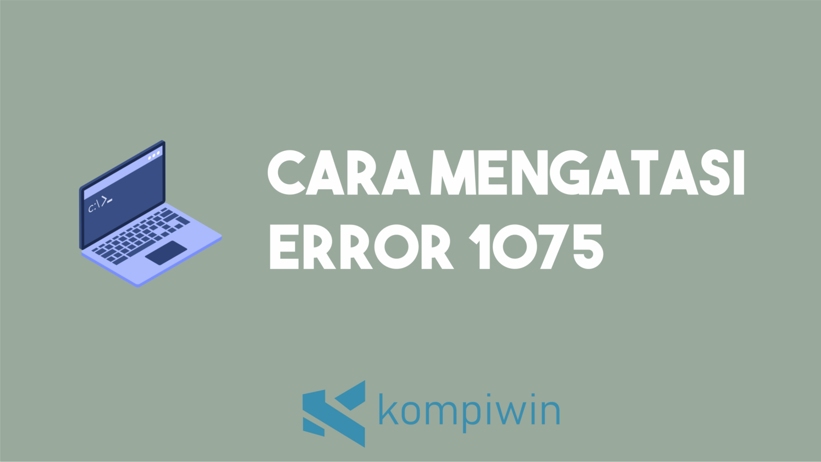 Cara Mengatasi Error 1075 1