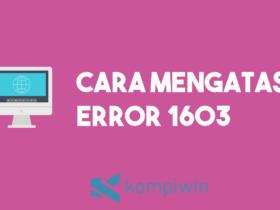 Cara Mengatasi Error 1603 2