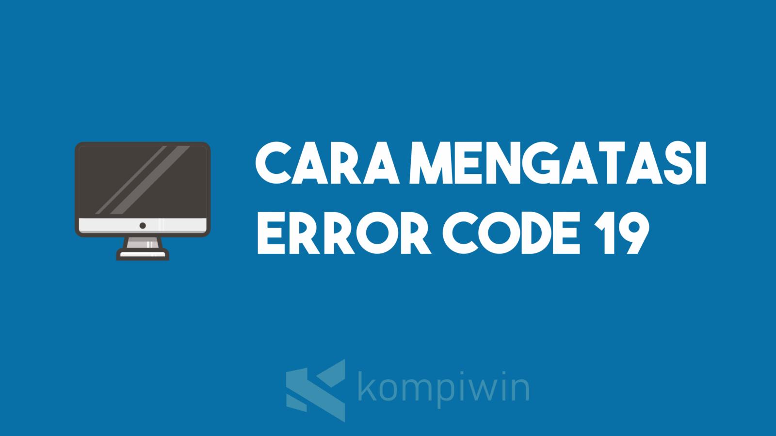 Cara Mengatasi Error Code 19 1